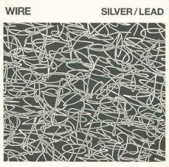 Silver / Lead - LP / Wire / 2017
