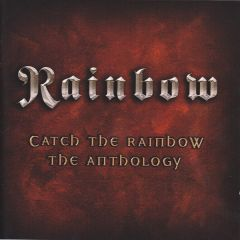 Catch The Rainbow - The Anthology - 2CD / Rainbow / 2003