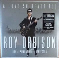 A Love So Beautiful - LP / Roy Orbison With The Royal Philharmonic Orchestra / 2017