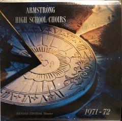 Armstrong High School Choirs 1971 - 72 / Armstrong High School Choirs, Richard Edstrom
