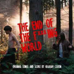 The End of the F***ing World (Original Songs and Score) - LP / Graham Coxon | Soundtrack / 2018