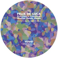 """Everything Is Camouflage (Shatter Hands Remix) - 7"""" Vinyl / Felix De Luca / 2018"""