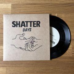 """Shatter Days - 7"""" Vinyl / Shatter Hands / 2018"""