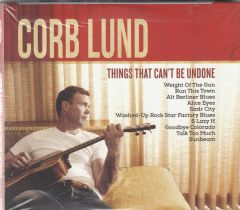 Things That Can't Be Undone - CD / Corb Lund / 2015
