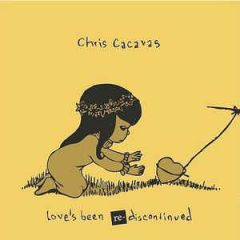 Love's Been Re-Discontinued - LP / Chris Cacavas / 2009 / 2018