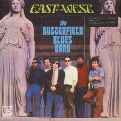 East-West - LP / The Butterfield Blues Band / 1966 / 2018