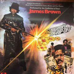 Slaughter's Big Rip-Off - LP / James Brown | Soundtrack / 1973 / 2019