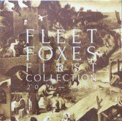 """First Collection 2006-2009 - LP+3 10"""" Vinyl (Bokssæt) / Fleet Foxes / 2018"""