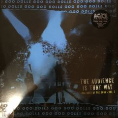 The Audience Is That Way (The Rest Of The Show) Vol. 2 - LP (RSD BF 2018 Vinyl) / Goo Goo Dolls / 2018