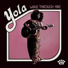 Walk Through Fire - LP / Yola / 2019
