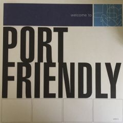 Welcome To Port Friendly - LP / Port Friendly / 1996 / 2019