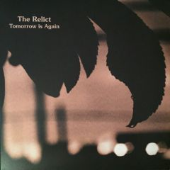 Tomorrow's Here Again - LP / The Relict / 2003 / 2019