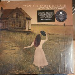 Come On Up To The House: Women Sing Waits - 2LP / Various Artists | Tom Waits Tribute / 2019