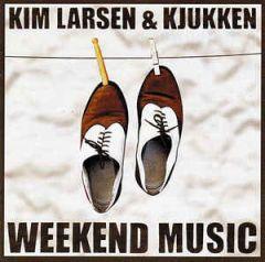 Weekend Music - LP / Kim Larsen & Kjukken / 2001 / 2018