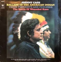 Ballads Of The American Indian / Their Thoughts And Feelings / The Battle Of Wounded Knee - LP / Johnny Cash / 1973
