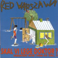 Skal Vi Lege Doktor (Greatest Hits 1986-97 Vol. 2) - CD / Red Warszawa / 1998