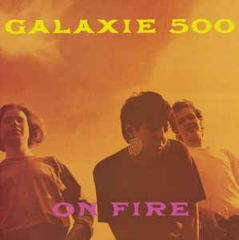 On Fire - LP / Galaxie 500 / 1989 / 2009