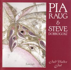 Ind Under Jul - CD / Pia Raug & Steve Dobrogosz / 1997