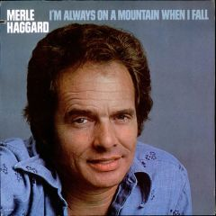 I'm Always On A Mountain When I Fall - LP / Merle Haggard / 1978