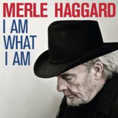 I Am What I Am - LP / Merle Haggard / 2010 / 2019