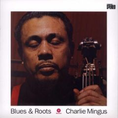 Blues & Roots - LP / Charles Mingus / 1959 / 2011