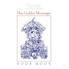 Poor Moon - LP / Hiss Golden Messenger / 2012 / 2018