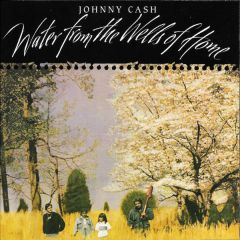 Water From The Wells Of Home - CD / Johnny Cash / 2003