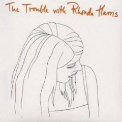 The Trouble With Rhonda Harris - LP / Rhonda Harris / 2001 / 2017
