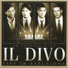 An Evening With Il Divo - Live In Barcelona - CD-DVD / Il Divo / 2009