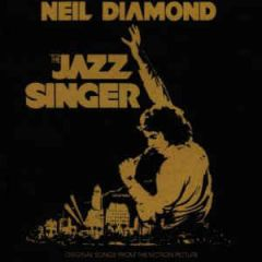 The Jazz Singer (Original Songs From The Motion Picture Soundtrack) - LP / Neil Diamond / 1980