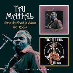 Oooh So Good 'N Blues / Mo' Roots - CD / Taj Mahal / 2009