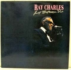 Just Between Us - LP / Ray Charles / 1988