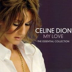 My Love - Ultimate Essential Collection - cd / Celine Dion / 2008