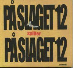 På Slaget 12 spiller På Slaget 12 - CD / På Slaget 12 / 2004