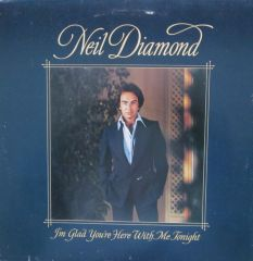 I'm Glad You're Here With Me Tonight - LP / Neil Diamond  / 1977