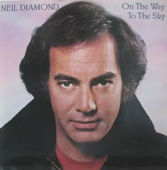 On The Way To The Sky - LP / Neil Diamond / 1981
