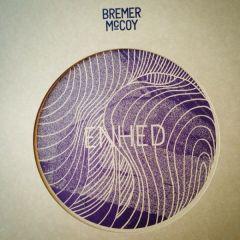 Enhed - LP / Bremer/McCoy / 2013 / 2020