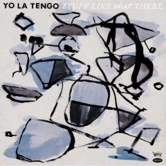 Stuff Like That There - LP+CD / Yo La Tengo / 2015
