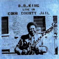 Live in Cook County Jail - LP / B.B. King / 1971 / 2015
