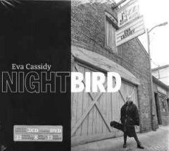 Nightbird - 2CD+DVD (Limited Edition) / Eva Cassidy / 2015