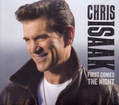 First Comes The Night - CD / Chris Isaak / 2016