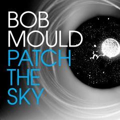 Patch The Sky - LP / Bob Mould / 2016