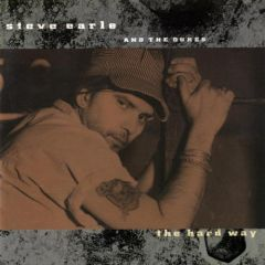 The Hard Way - LP / Steve Earle And The Dukes / 1990 / 2016