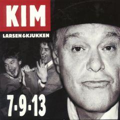 7-9-13 - LP / Kim Larsen & Kjukken / 2003 / 2017