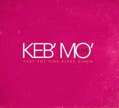 That Hot Pink Blues Album (Live) - 2CD / Keb' Mo' / 2016