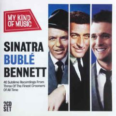 Sinatra Bublé Bennett - 2CD / Frank Sinatra   Michael Bublé   Tony Bennett / 2012