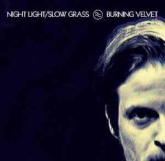 Night Light/Slow Grass - 2LP / Burning Velvet / 2017