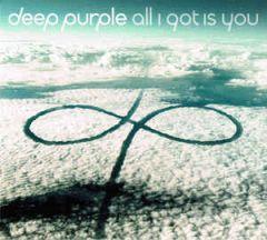 All I Got Is You - CD / Deep Purple / 2017