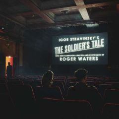 Igor Stravinsky's The Soldier's Tale - CD / Roger Waters / 2018