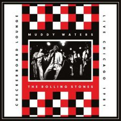 Checkerboard Lounge, Live Chicago 1981 - CD / Muddy Waters | Rolling Stones / 2012 / 2017